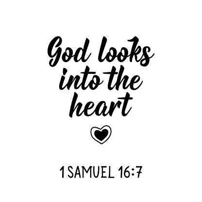 God looks into the heart 1 Samuel 16, 7. Bible lettering. Calligraphy vector. Ink illustration.