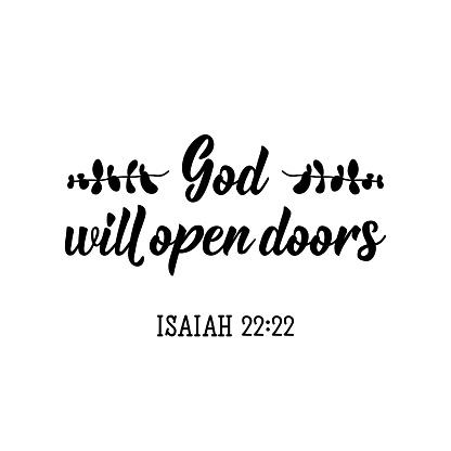 God will open doors. Bible lettering. Calligraphy vector. Ink illustration.