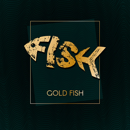 Gold fish in a frame on a dark background of the waves Lettering grunge texture in the word form fish Modern art design elements for layout banners posters menu covers Logo fish luxury icon Vector