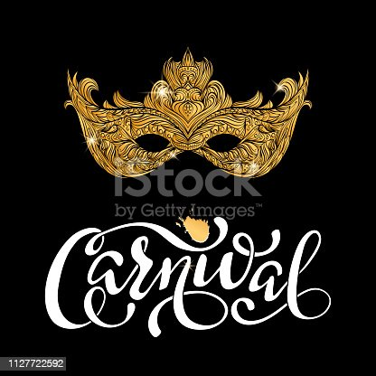 Golden carnival mask  on black background. Venetian carnival. Concept design with hand drawn lettering for print, poster, greeting card, party invitation, banner or flyer.