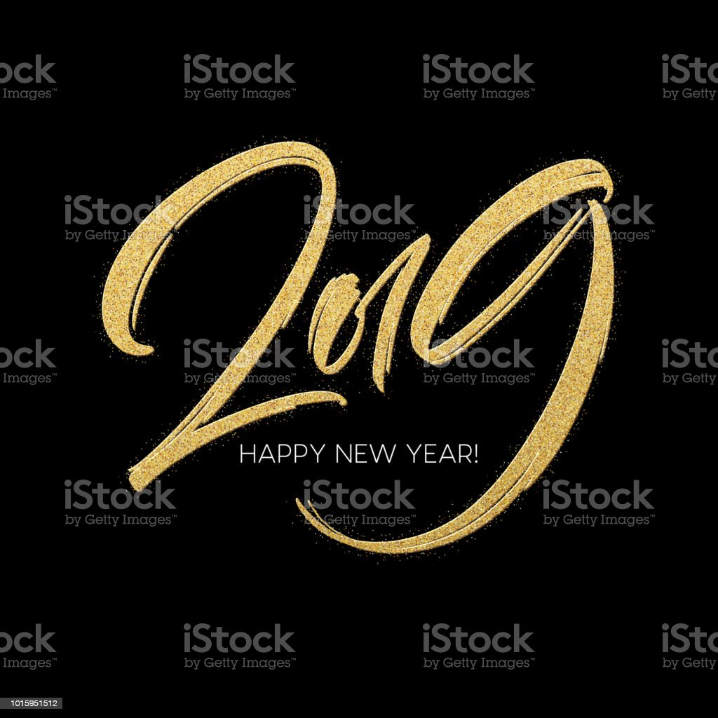 Peinture de paillettes d'or inscription calligraphie de 2019 Happy New Year sur fond noir. Illustration vectorielle - Illustration vectorielle