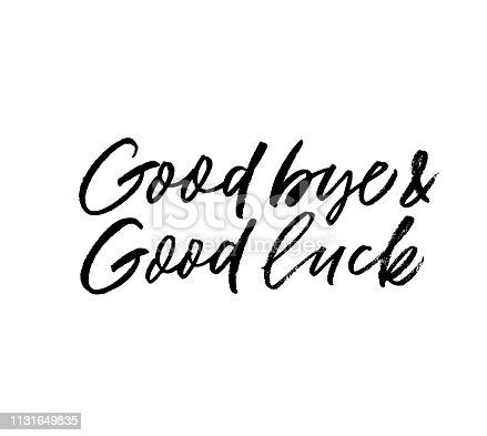 Good bye and good luck phrase. Hand drawn brush style modern calligraphy. Vectorillustration of handwritten lettering.