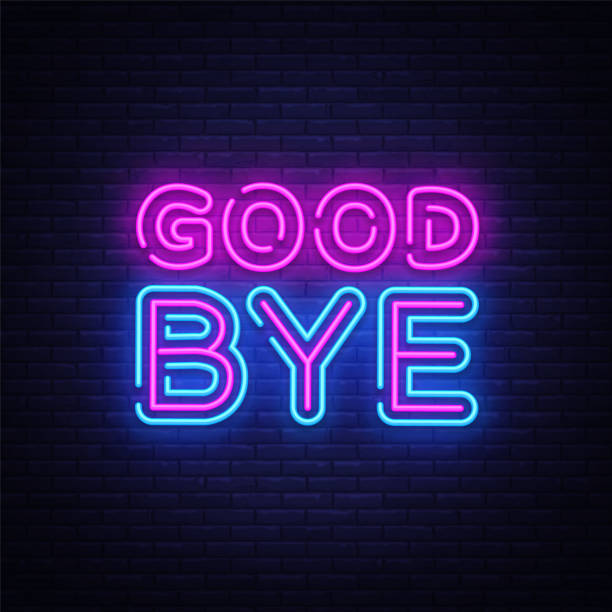 good bye neon text vector design template. good bye neon logo, light banner design element colorful modern design trend, night bright advertising, bright sign. vector illustration - good bye stock illustrations, clip art, cartoons, & icons