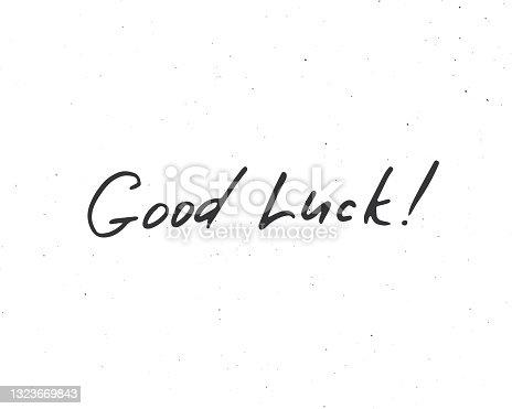 istock Good Luck lettering handwritten sign, Hand drawn grunge calligraphic text. Vector illustration 1323669843