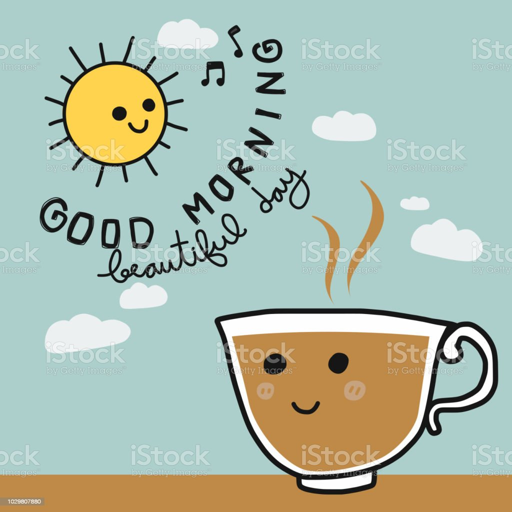 Good Morning Beautiful Day And Coffee Cup Smile Face Cartoon Stock