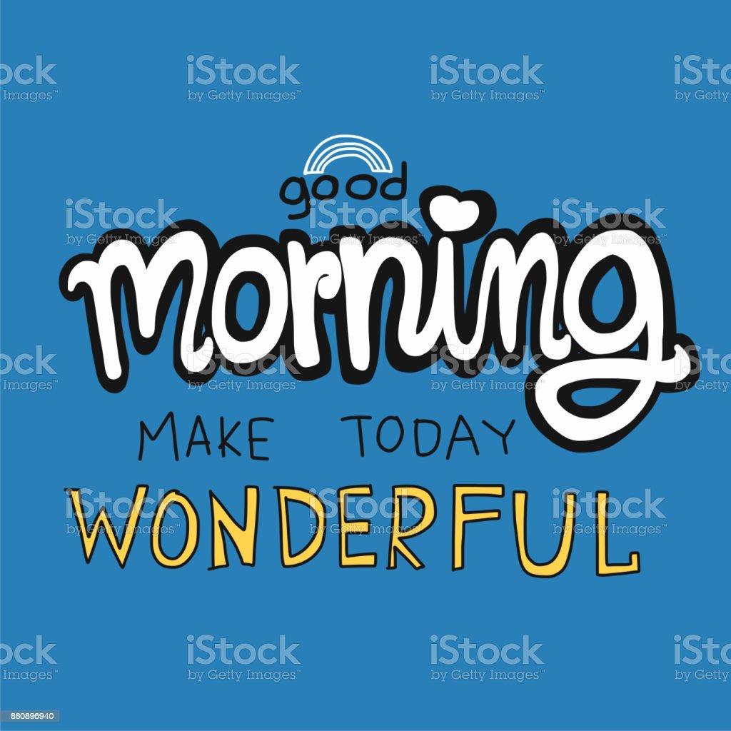 Machen Sie Guten Morgen Heute Schönes Wort Stock Vektor Art