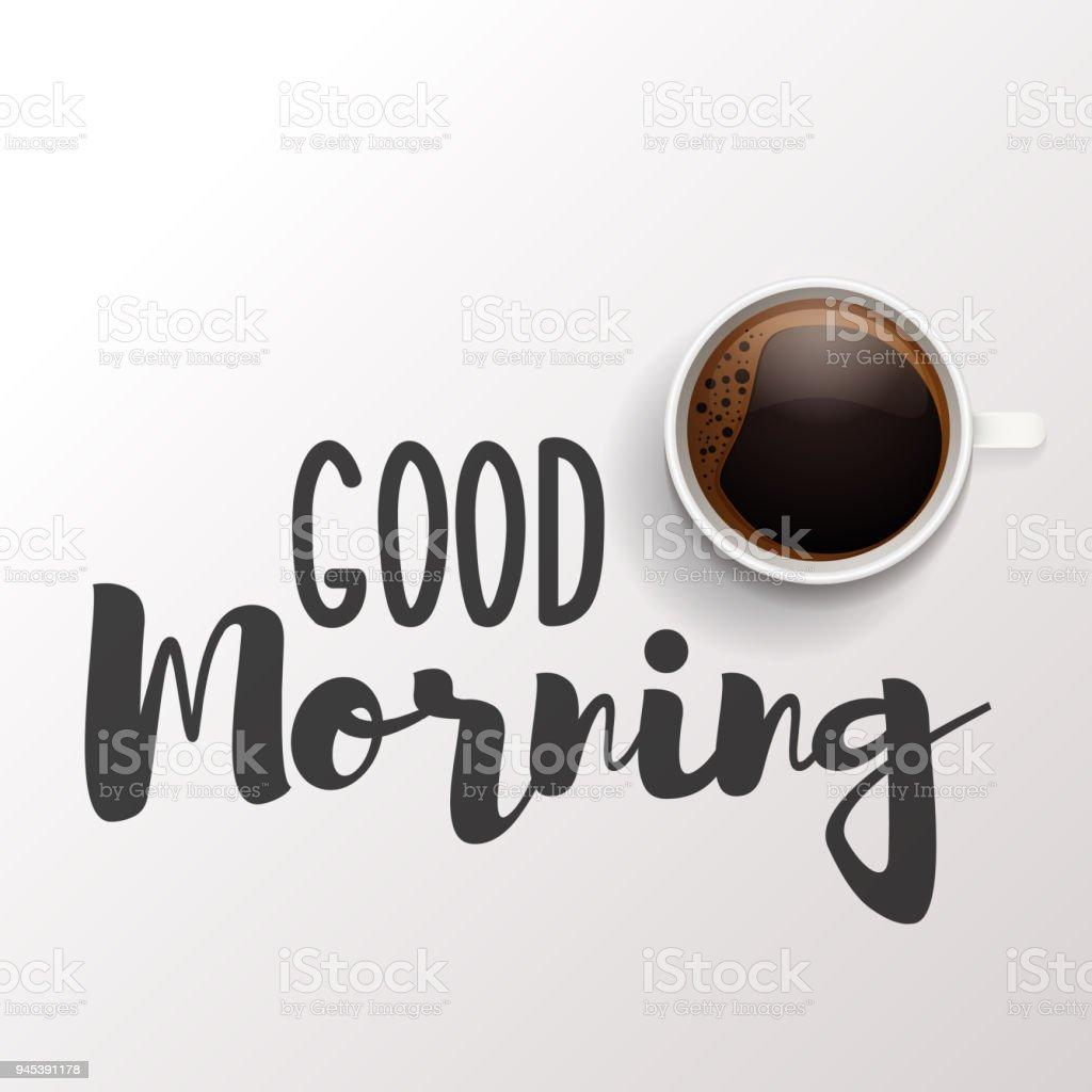 Mensaje de Buenos días sobre un fondo blanco con una taza de desayuno de café. Diseño caligráfico de la ilustración del vector - ilustración de arte vectorial