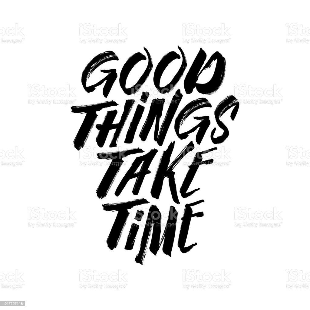 Good things take time motivational typography. Vector vintage illustration. vector art illustration