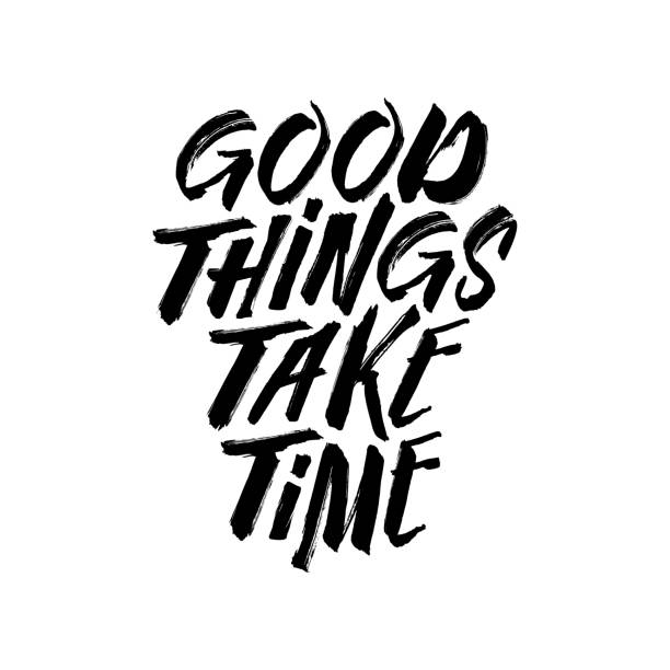 Good things take time motivational typography. Vector vintage illustration. Good things take time motivational typography. Inspirational quote poster template. Vector vintage illustration. motivation stock illustrations