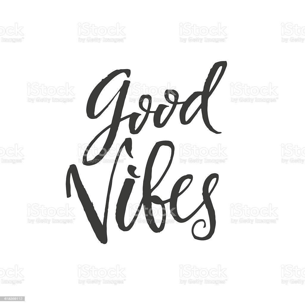 Good Vibes. Hand Drawn Calligraphy. vector art illustration
