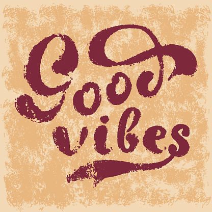 Good Vibes Hand Drawn T shirt Lettering. Grunge retro vintage aging textured apparel tee vector graphics design illustration