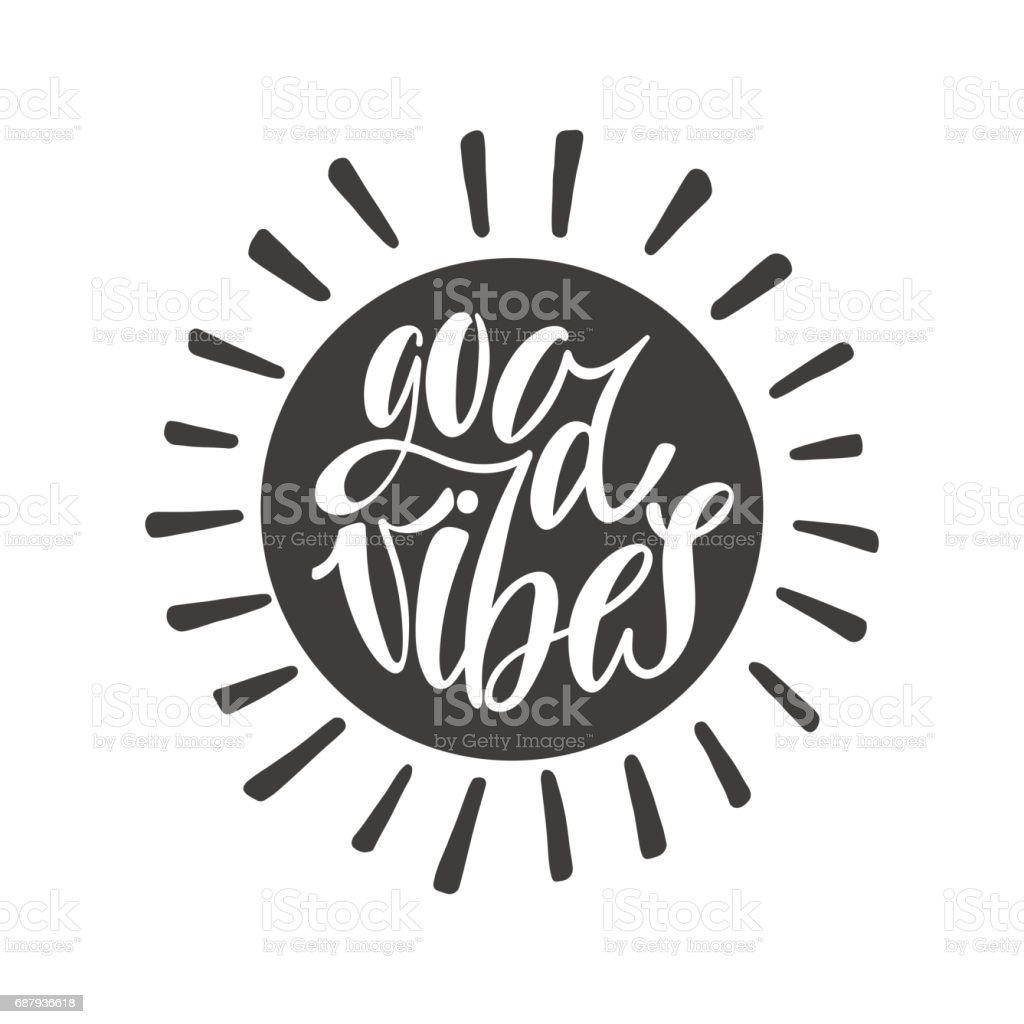 Good vibes. Inspirational quote about happiness. vector art illustration