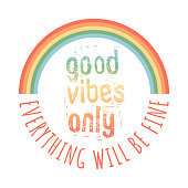 istock Good Vibes Only. Everything will be Fine. Rainbow. 1215892001