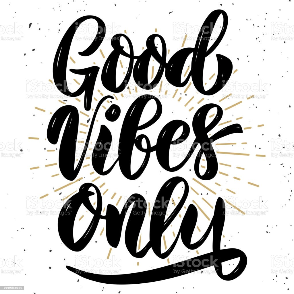 Good vibes only. Hand drawn motivation lettering quote. Design element for poster, banner, greeting card. Vector illustration vector art illustration
