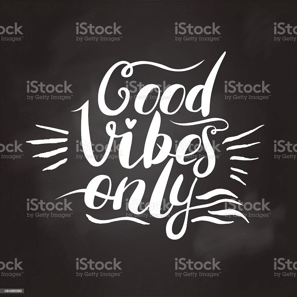 Good Vibes Only hand lettering. Handmade illustration vector art illustration