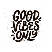Good vibes only ink pen vector black lettering. Keep calm, relax quote, saying isolated hand drawn clipart. Stylized inscription with paint drops. T shirt, cup, motivational poster design element