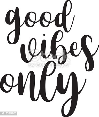 Good Vibes Only Inspiration Quotes Lettering Calligraphy