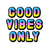 """""""Good vibes only"""" typography slogan design for t-shirts, cards, etc. Positive quote. Motivational text. Conceptual vector illustration."""