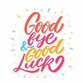 Goodbye and Good luck. Farewell card. Vector lettering. Vector hand drawn illustration.