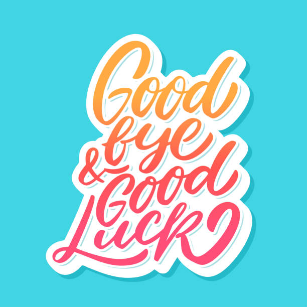 goodbye and good luck. farewell card. - good bye stock illustrations, clip art, cartoons, & icons