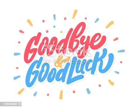 istock Goodbye and Good Luck. Farewell card. Vector lettering. 1235006015