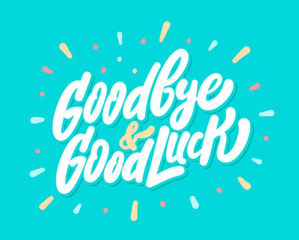 Goodbye and Good Luck. Farewell card. Vector lettering. Goodbye and Good Luck. Vector hand drawn illustration. exodus stock illustrations