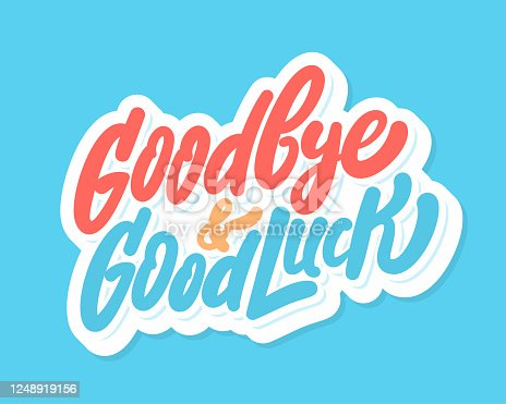 Goodbye and Good Luck. Vector hand drawn illustration.