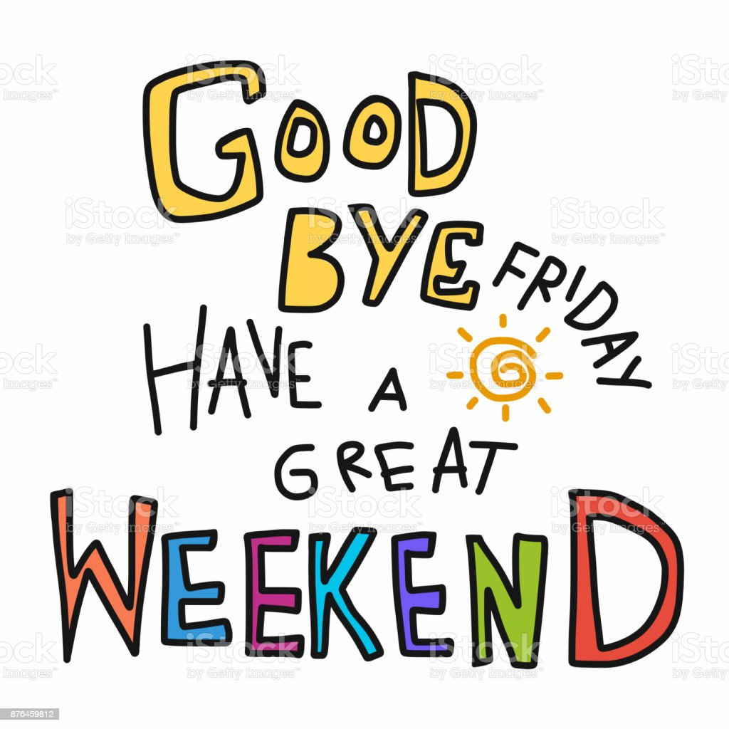 Goodbye Friday Have A Great Weekend Word Colorful Doodle Stock