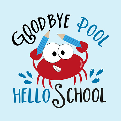 Goodbye Pool Hello School - First day of School invitation card, banner, poster, good for t shirt print, and cover design.