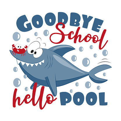 Goodbye school hello pool - funny shark and crab.