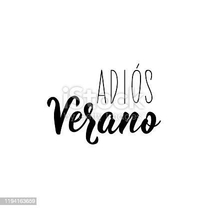 istock Goodbye summer - in Spanish. Adios verano. Lettering. Modern calligraphy. 1194163659