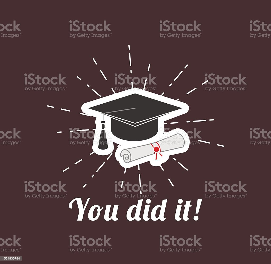 Graduado tapa con un Diploma). Ilustración de vectores. ¡lo ha conseguido usted!. Graduaciones. - ilustración de arte vectorial