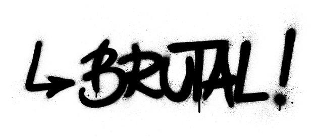 graffiti brutal word sprayed in black over white