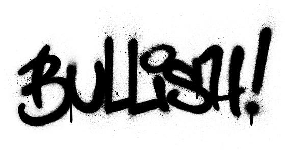 graffiti bullish word sprayed in black over white