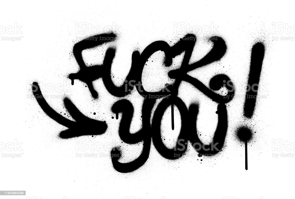 Graffiti Fuck You Text Sprayed In Black Over White Stock Illustration Download Image Now Istock
