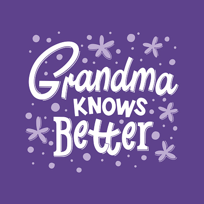 Grandma knows better hand drawn lettering. Phrase for grandmom day, birthday. Vector illustration for greeting card, t-shirt