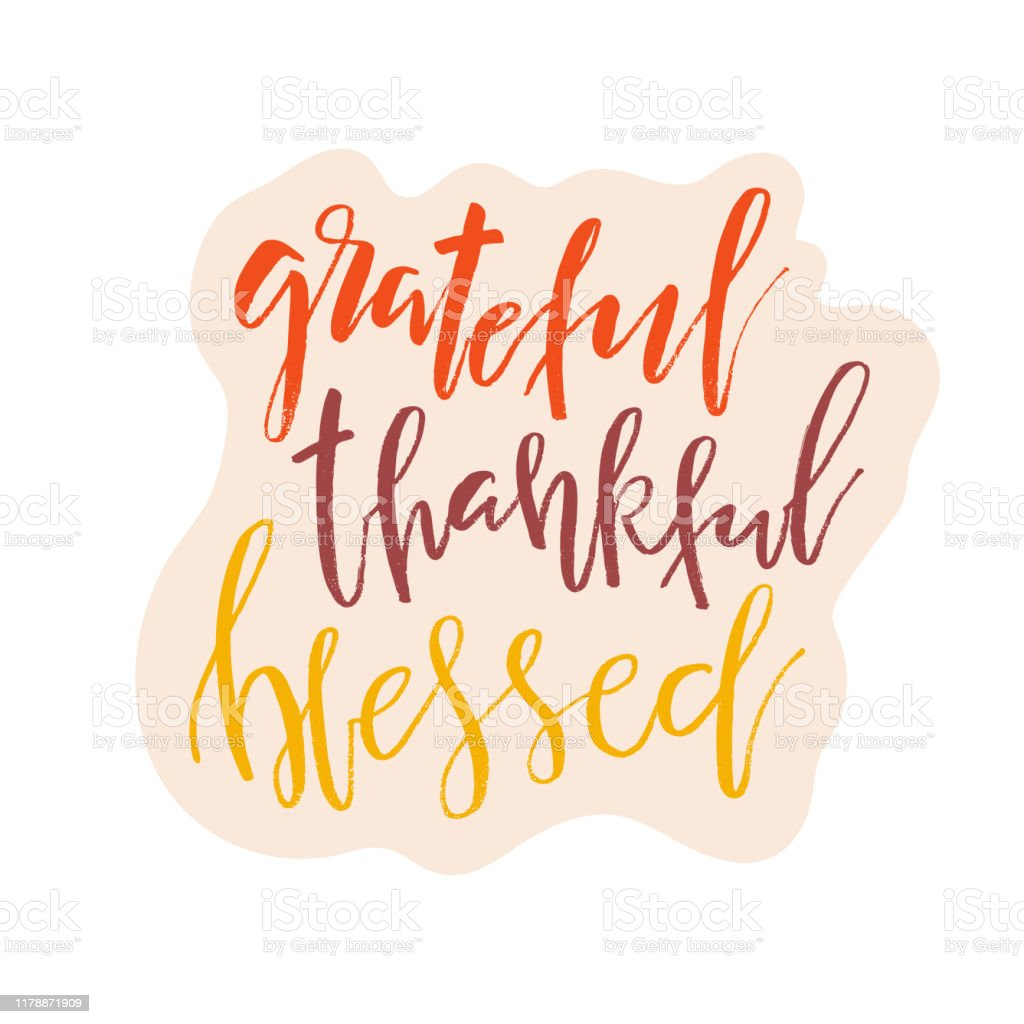 Grateful Thankful Blessed Inspirational Happy Thanksgiving Day Lettering Quote For Posters Tshirt Prints Cards Banners Christian God Religious Saying Typographic Vector Slogan Illustration Stock Illustration Download Image Now Istock