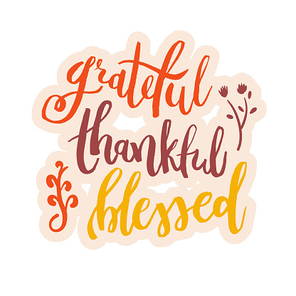 Grateful Thankful Blessed - Inspirational happy Thanksgiving day lettering quote for posters, t-shirt, prints, cards, banners. Christian god religious saying. Typographic vector slogan illustration