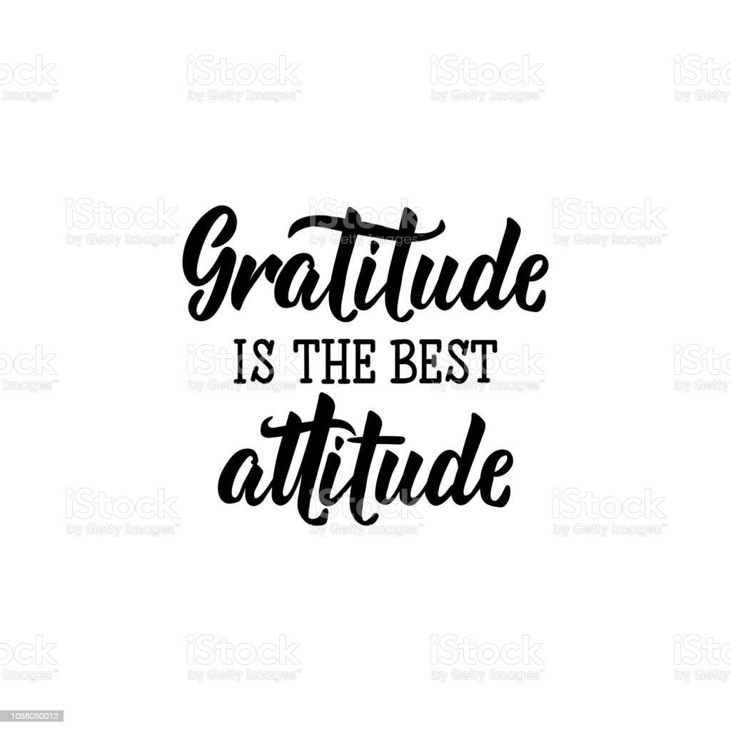A gratidão é a melhor atitude. Rotulação. ilustração do vetor de caligrafia. - ilustração de arte em vetor