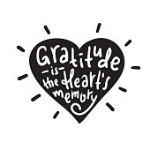 Gratitude is the heart's memory - religious inspire and motivational quote. Hand drawn beautiful lettering. Print for inspirational poster, t-shirt, bag, cups, card, flyer, sticker, badge.