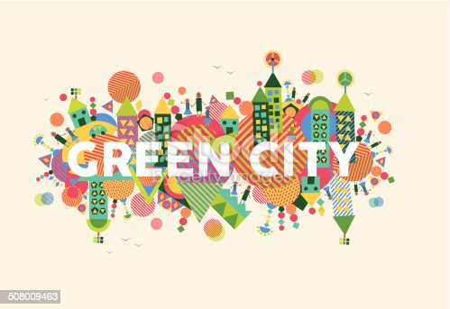 Colorful green city. Environment and ecology sustainable development concept illustration. EPS10 vector file organized in layers for easy editing.