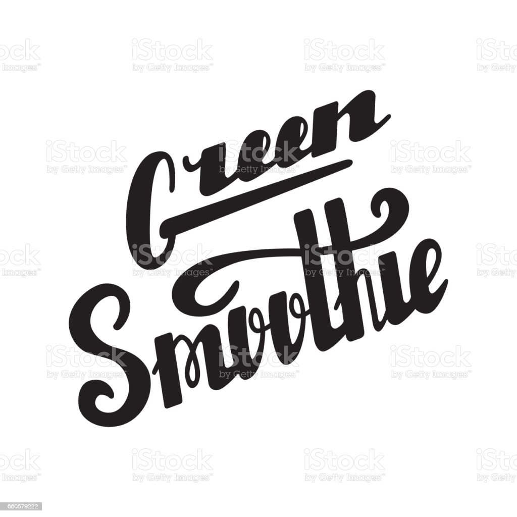 Green smoothie hand written lettering royalty-free green smoothie hand written lettering stock vector art & more images of advertisement