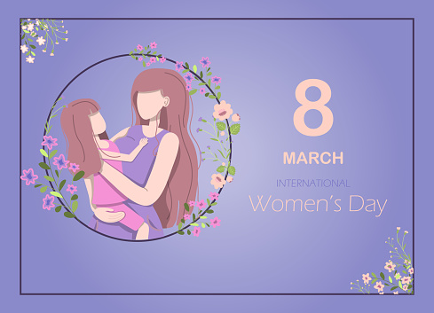 Greeting card for the international women s day. Vector illustration for March 8 with flowers and greetings. Banner with the number 8 and text. A woman holds a little girl in her arms, mother and daughter.