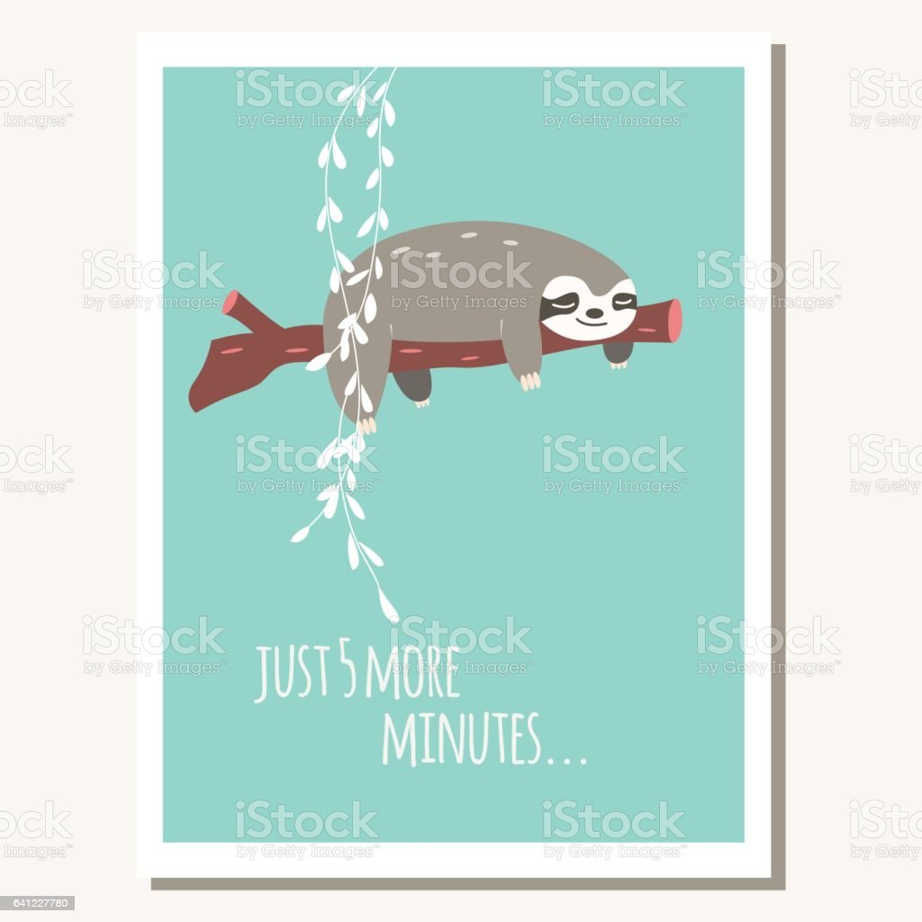Greeting card with cute lazy sloth and text message, vector illustration vector art illustration