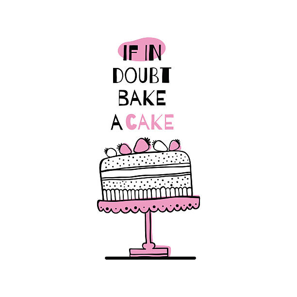Greeting card with quote about cakes. vector art illustration