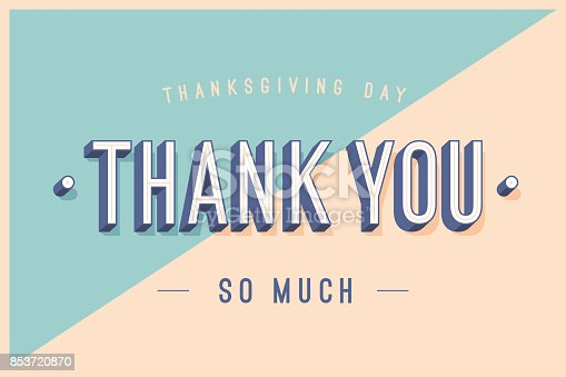 Greeting card with text Thank You so much, Thanksgiving Day. Banner, poster and postcard for holiday Thanksgiving Day. Trendy colorful design with Thank you on color background. Vector Illustration