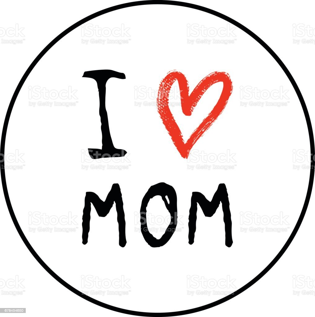 Greeting I Love You Mom Phrase With A Heart Stock Vector Art More