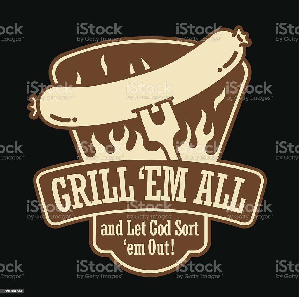 Grill Them All Barbecue Emblem vector art illustration
