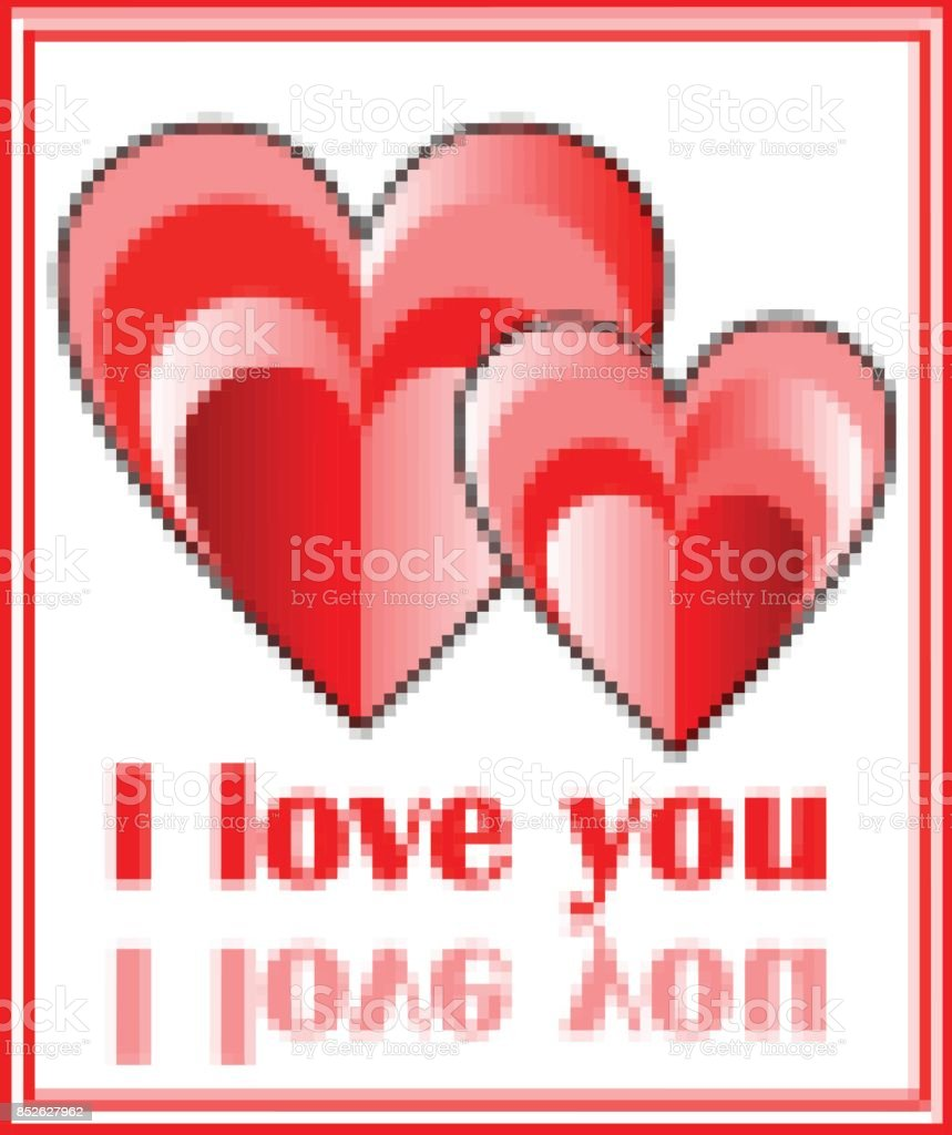 Grunge Pixel Image Of Two Hearts With Inscription I Love You Red ...