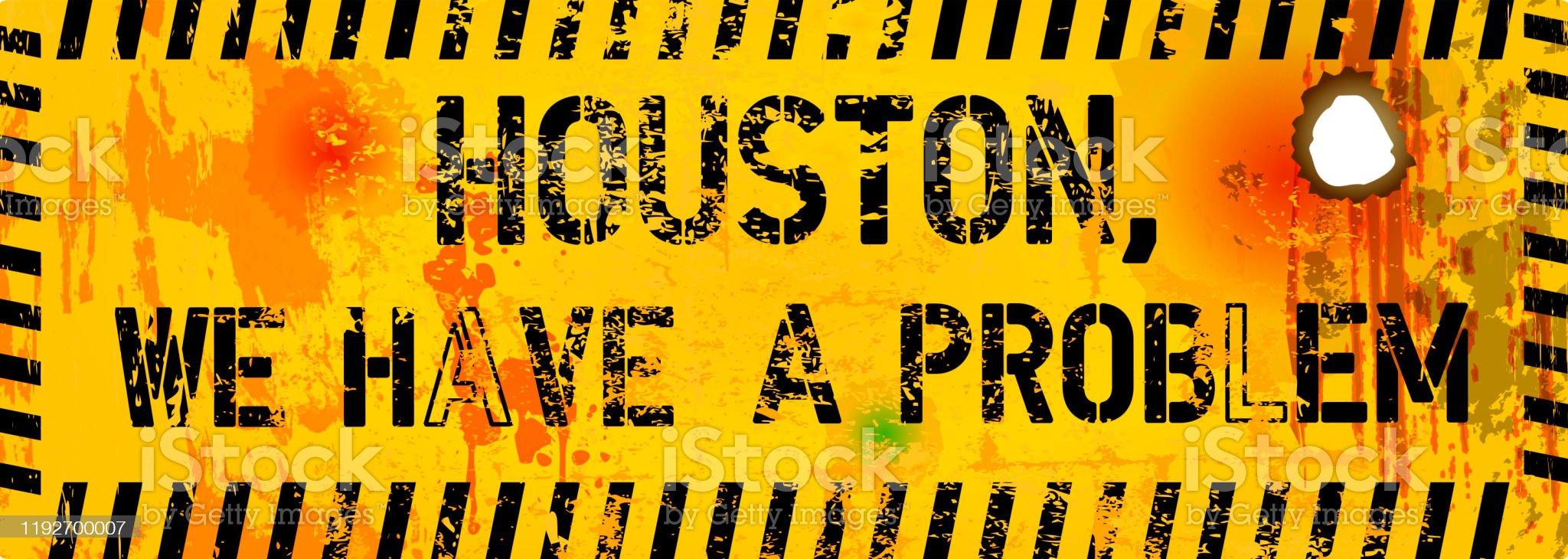 Houston, we have a problem, taken from                         https://www.freejpg.com.ar/imagenes/premium/1192700007/senal-de-fallo-del-sitio-web-descoldos-houston-tenemos-un-problema-ilustracion-vectorial-obra-de-arte-de-ficcion